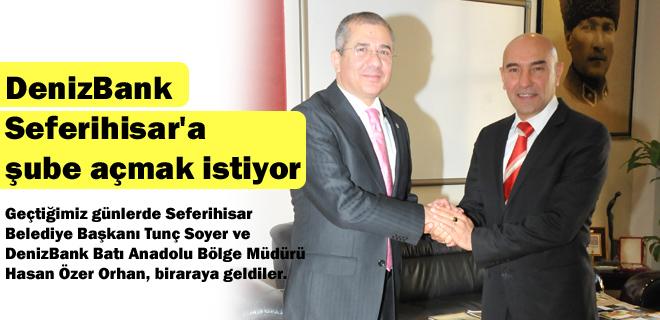 DenizBank Seferihisar'a şube açmak istiyor