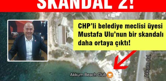 CHP'li belediye meclisi üyesi Mustafa Ulu'nun bir skandalı daha  ortaya çıktı!