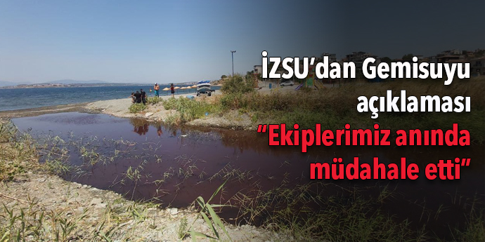 İZSU Gemisuyu'ndaki iddia hakkında açıklama yaptı