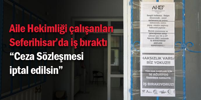 """Seferihisar'da aile hekimleri iş bıraktı: """"Mücadeleye devam edeceğiz"""""""