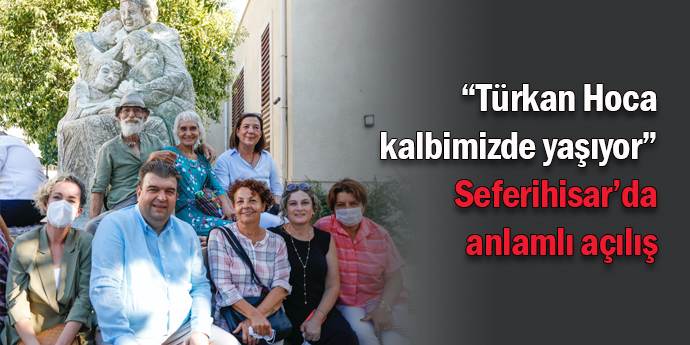 Türkan Saylan, Seferihisar'da ölümsüzleşti