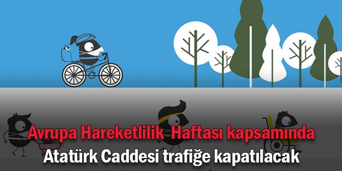 Atatürk Caddesi yaya kullanımına açılacak
