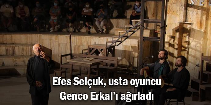 Genco Erkal, Efes Selçuk'ta ayakta alkışlandı