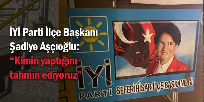 İYİ Parti İlçe Başkanlığı'na saldırı